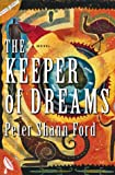 Keeper of Dreams, Peter Shann Ford, 0684872196