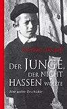 Der Junge der nicht hassen wollte (German Edition)