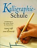 img - for Kalligraphie- Schule. Einf hrung in die sch ne Kunst der Buchstaben book / textbook / text book