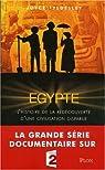 Egypte. L'histoire de la redécouverte d'une civilisation disparue par Tyldesley