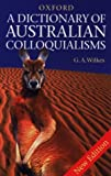 img - for A Dictionary of Australian Colloquialisms book / textbook / text book