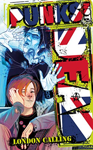 Pdf Graphic Novels Punks Not Dead, Vol. 2: London Calling