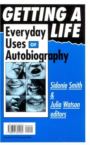 Getting A Life: Everyday Uses of Autobiography