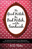 The Good Witch, the Bad Witch, and the Sandwich: An Analytical Perspective on Colloquialisms, French Manicured Claws, and Bleached White Fangs