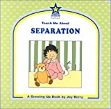 Teach Me about Separation, Joy Wilt Berry, 1586340077