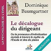 Le décalogue du dirigeant ou le processus d'individuation revisité à travers le mythe de l'Exode et des dix plaies (La psychologie de l'éveil) | Dominique Baumgartner