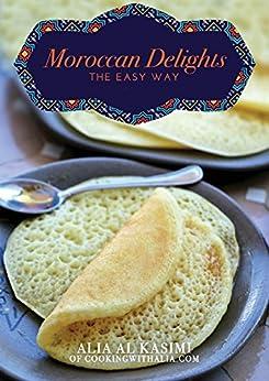 Moroccan Delights The Easy Way by [Kasimi, Alia Al]