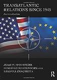 Transatlantic Relations since 1945 1st Edition