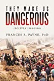 They Make Us Dangerous, Frances R. Payne, 1469140020