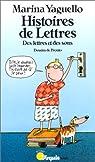 Histoire De Lettres. Des Lettres Et Des Sons par Yaguello