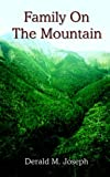 Family on the Mountain, Derald M. Joseph, 1420806122