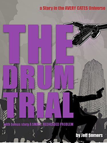 The Drum Trial: A Story in the Avery Cates Universe