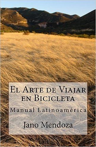 El arte de viajar en bicicleta: Manual Latinoamérica: Amazon.es ...