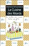 La Cuisine des fêtards : 50 recettes pour réussir toutes vos fêtes par Schwartzbrod