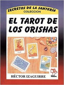 El tarot de los Orishas: Hector Izaguirre: 9789803662226 ...