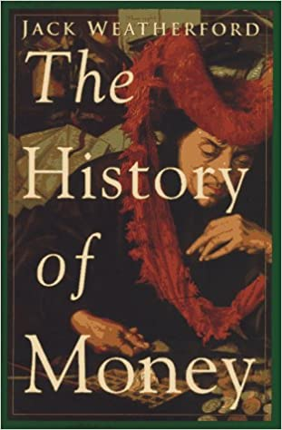 The History of Money: Amazon in: Jack Weatherford: Books