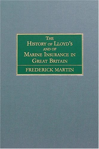 Download The History of Lloyd's and of Marine Insurance in Great Britain Pdf