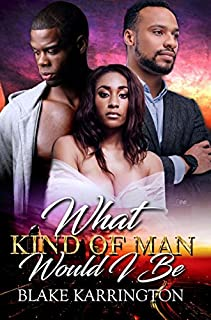 Book Cover: What Kind of Man Would I Be