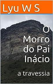 O Morro do Pai Inácio: a travessia
