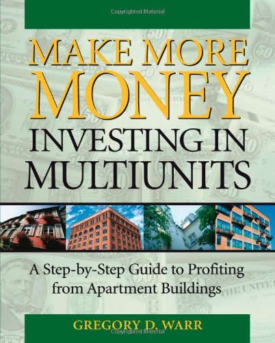 Make More Money Investing in Multiunits: A Step-by-Step Guide pdf