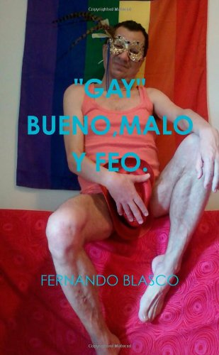 Gay Bueno,Malo Y Feo. (Spanish Edition) [Fernando Blasco] (Tapa Blanda)