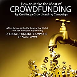 How to Make the Most of Crowdsourcing by Creating a Crowdfunding Campaign