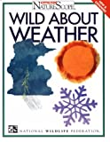 Wild about Weather, National Wildlife Federation Staff, 0070470987