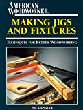 Making Jigs and Fixtures, Nick Engler, 0762102063