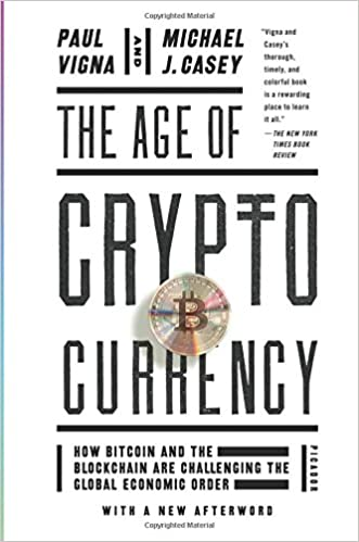 The age of cryptocurrency how bitcoin and the blockchain are the age of cryptocurrency how bitcoin and the blockchain are challenging the global economic order paul vigna michael j casey 9781250081551 fandeluxe Gallery