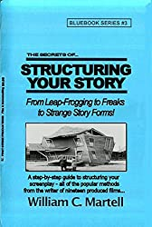 Structuring Your Story (Screenwriting Blue Books Book 3)