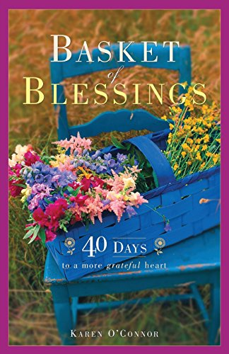 Basket of Blessings: 40 Days to a More Grateful Heart (Blessing Basket)