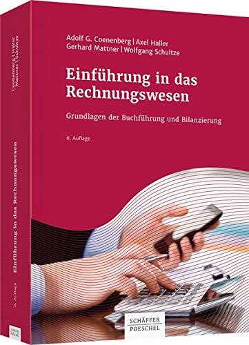 Einführung in das Rechnungswesen: Grundlagen der Buchführung und Bilanzierung Gebundenes Buch – 11. April 2016 Adolf G. Coenenberg Axel Haller Gerhard Mattner Wolfgang Schultze
