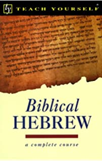 Complete Biblical Hebrew: A Teach Yourself Guide (TY: Language ...
