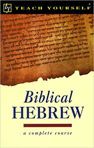 Teach Yourself Biblical Hebrew Complete Course (Teach Yourself Books)