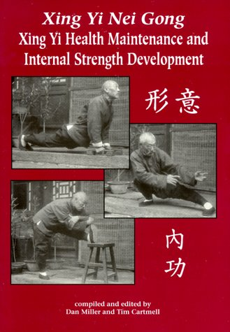 Xing Yi Nei Gong: Xing Yi Health Maintenance and Internal Strength Development
