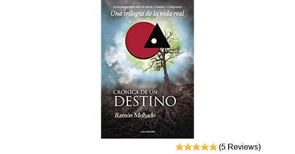 Amazon.com: Crónica de un destino (Spanish Edition) eBook: Ramón Melhado: Kindle Store