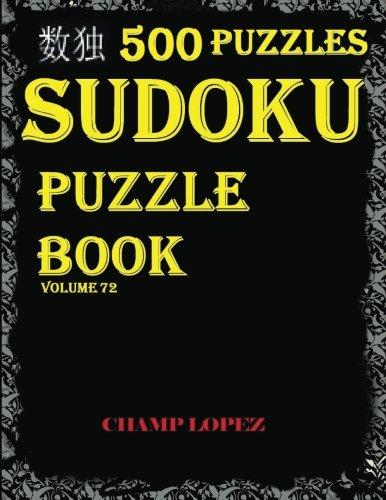 Download SUDOKU:500 Sudoku Puzzles(Easy,Medium,Hard,VeryHard)(SudokuPuzzleBook) Volume72*: *Sudoku puzzle book - master level sudoku puzzle book* pdf