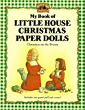 Image of My Book of Little House Christmas Paper Dolls: Christmas on the Prairie (Little House Merchandise)