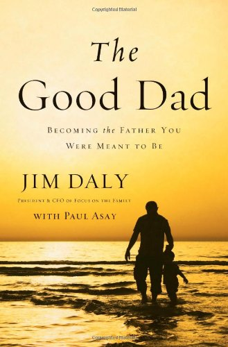 The Good Dad: Becoming the Father You Were Meant to - City Daly Mall