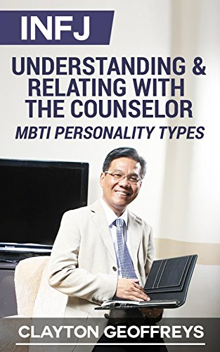 INFJ: Understanding & Relating with the Counselor (MBTI Personality Types) (English Edition)