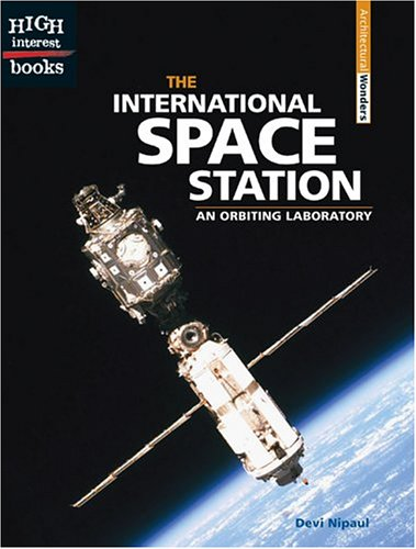 The International Space Station: An Orbiting Laboratory (Architectural Wonders)