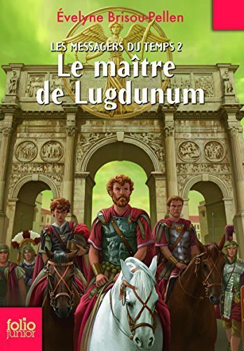 les-messagers-du-temps-2-le-maitre-de-lugdunum-folio-junior-by-evelyne-brisou-pellen-2009-03-03