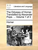 The Odyssey of Homer Translated by Alexander Pope, Homer, 1140932837