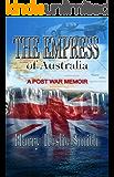 The Empress of Australia: A Post-War Memoir (English Edition)