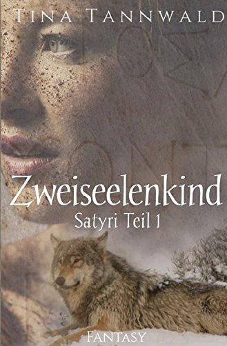 Zweiseelenkind: Satyri Teil 1