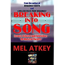 Breaking into Song: Essays, Articles and Interviews on Musical Theatre