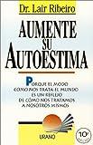 Aumente Su Autoestima, Lair Ribeiro, 8479531622