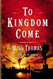 To Kingdom Come, Will Thomas, 0743256220