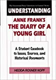 Understanding Anne Frank's the Diary of a Young Girl, Hedda R. Kopf, 0313296073