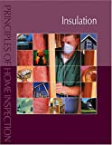Principles of Home Inspection : Insulation, Carson Dunlop and Associates Staff, 0793179513